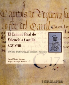 El Camino Real de Valencia a Castilla siglos XV - XVIII